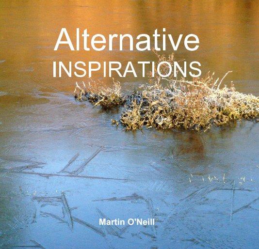 View Alternative INSPIRATIONS by Martin O'Neill
