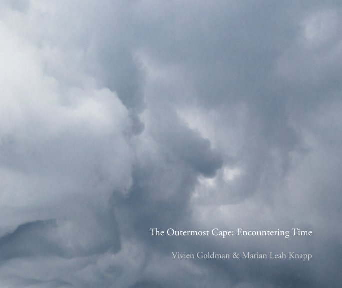 View The Outermost Cape: Encountering Time by Marian Knapp, Vivien Goldman