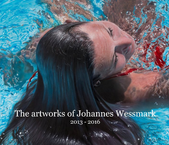 View The artworks of Johannes Wessmark 2013 - 2016 by Johannes Wessmark