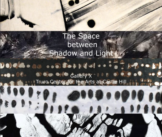 View The Space Between Shadow and Light by Debra Claffey