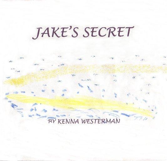 View Jake's Secret by Kenna Westerman