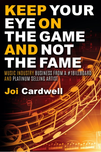 View Keep Your eye on the Game and Not the Fame by Joi Cardwell