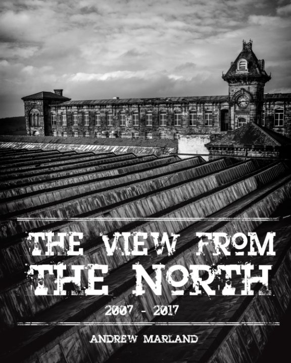 View View From The North 10 Year 192 Page by Andrew Marland