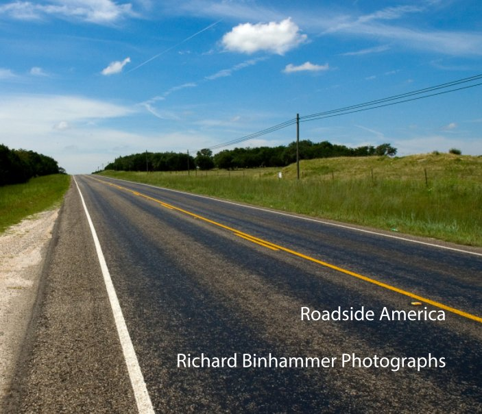 View Roadside America by Richard Binhammer