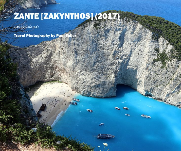 View ZANTE [ZAKYNTHOS] (2017) by Travel Photography by Paul Fuller