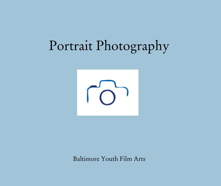 View Portrait Photography by Baltimore Youth Film Arts
