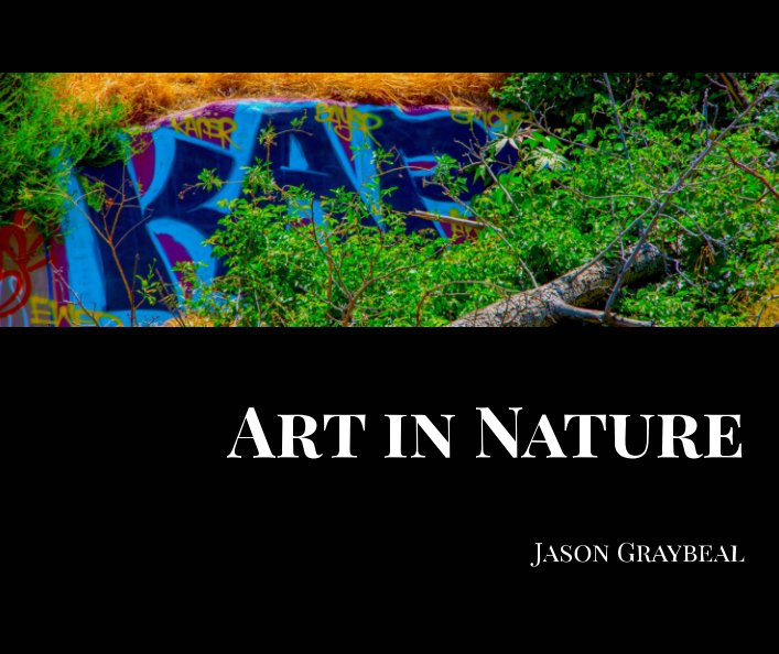 View Art in Nature by Jason Graybeal