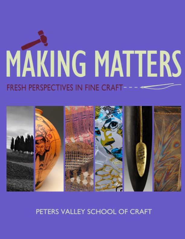 View Making Matters by Peters Valley School of Craft