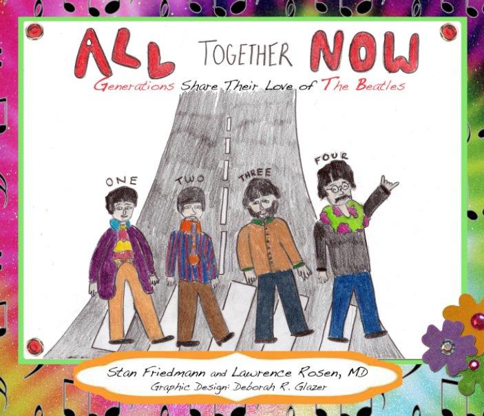 View All Together Now by Stan Friedmann, Lawrence Rosen, Deborah R. Glazer