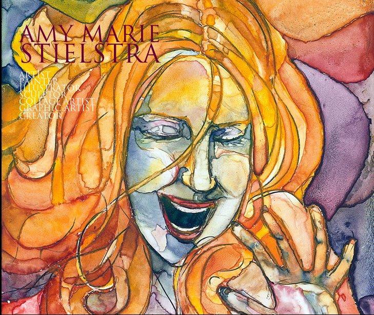 View Amy Marie Stielstra - Artist by Amy Stielstra