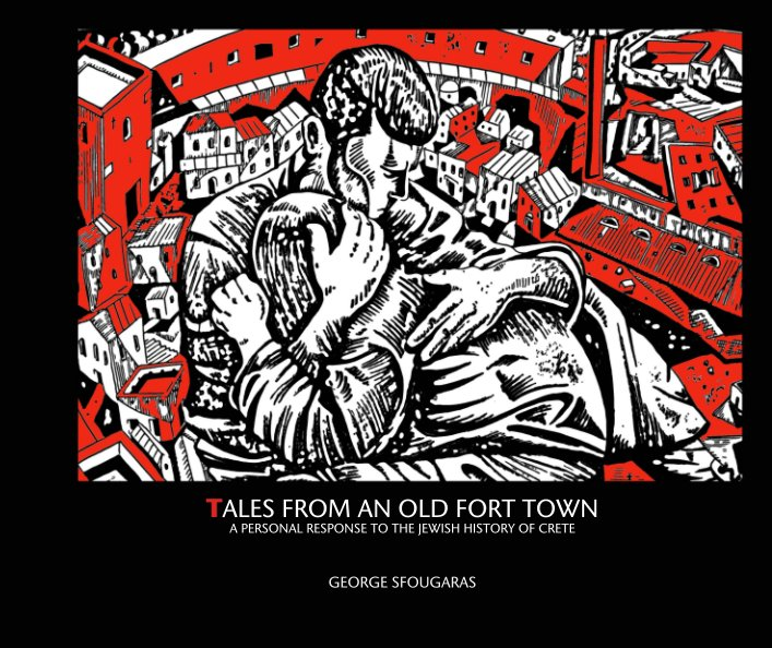 View TALES FROM AN OLD FORT TOWN has been updated and is now published commercially. by GEORGE SFOUGARAS