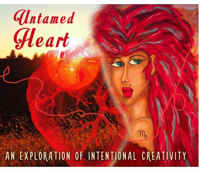 View Untamed Heart by Sofia Dabalsa, Shiloh Sophia, Annette Wagner
