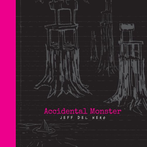 View Accidental Monster by Jeff Del Nero