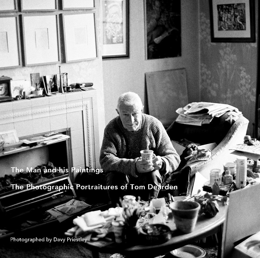 View The Man and his Paintings The Photographic Portraitures of Tom Dearden by Photographed by Davy Priestley