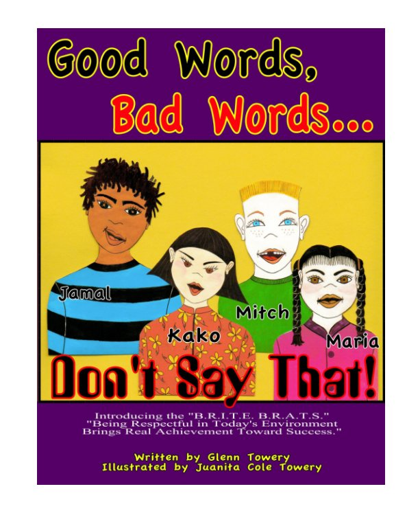 View Good Words, Bad Words...Don't Say That! by Glenn Towery, Illustrated by Juanita Cole Towery