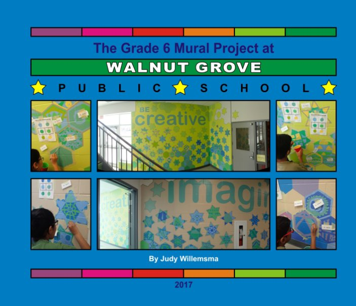 View The grade 6 mural making project at Walnut Grove Public School 2017 by Judy Willemsma
