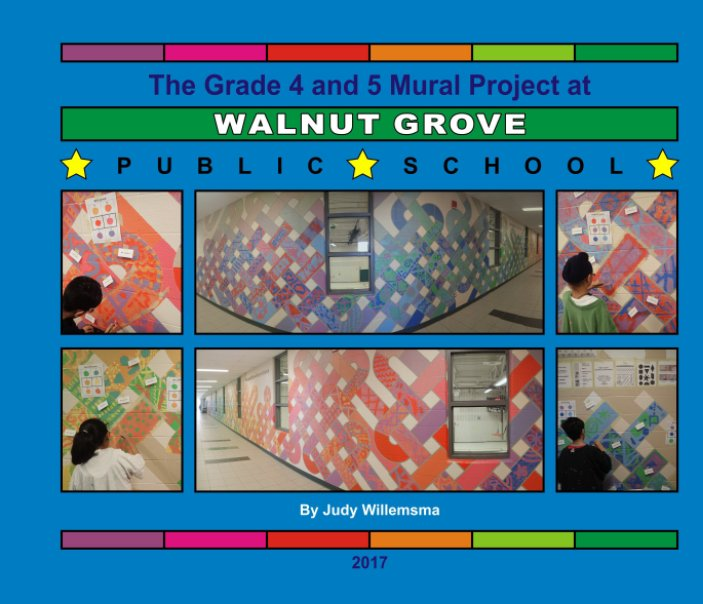 View Walnut Grove PS Grade 4 and 5 Mural Project by Judy Willemsma