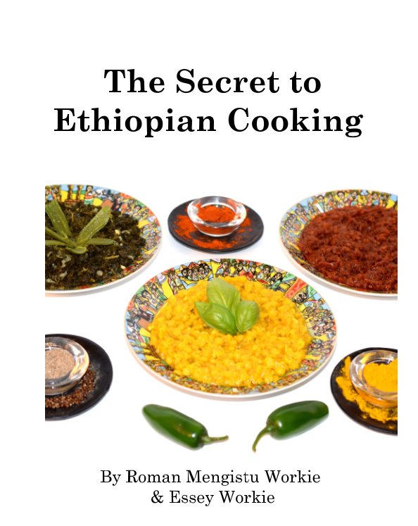 View The Secret to Ethiopian Cooking by Roman Mengistu Workie and Essey Workie