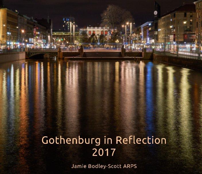 View Gothenburg in Reflection 2017 by Jamie Bodley-Scott ARPS