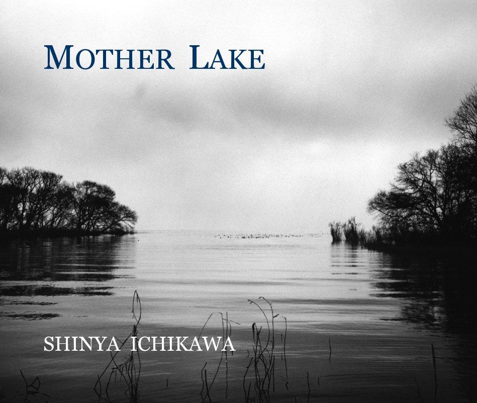 View MOTHER LAKE by SHINYA ICHIKAWA