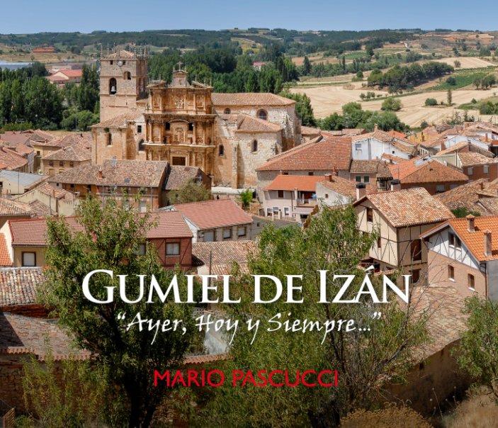 """Ver GUMIEL DE IZÁN """"Ayer, Hoy y Siempre..."""" (25x20 cm) por Mario Pascucci"""