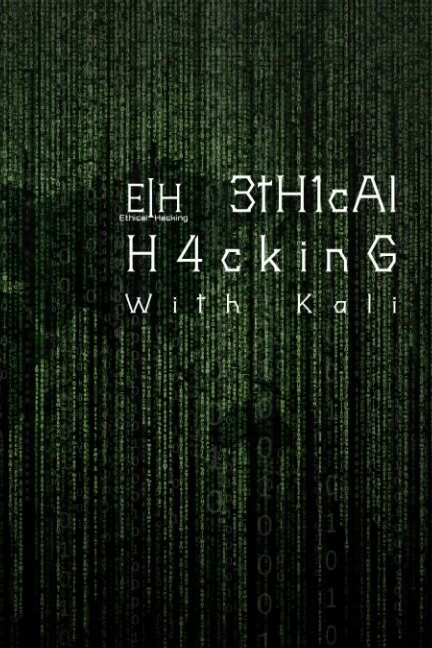View E|H Ethical Hacking With Kali by Brian G. Coffey
