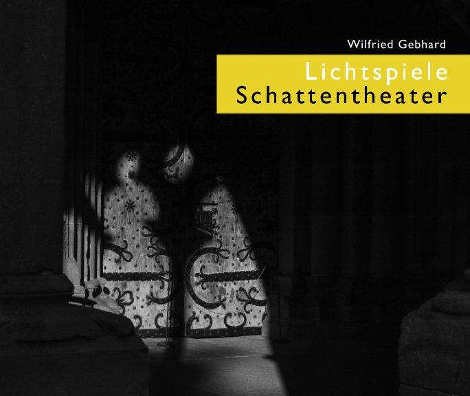 Lichtspiele - Schattentheater nach Wilfried Gebhard anzeigen