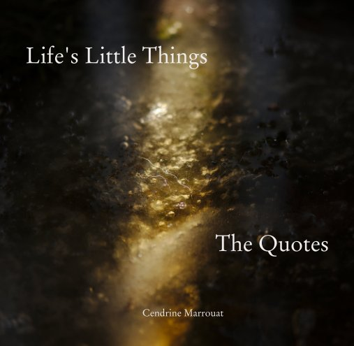 View Life's Little Things by Cendrine Marrouat