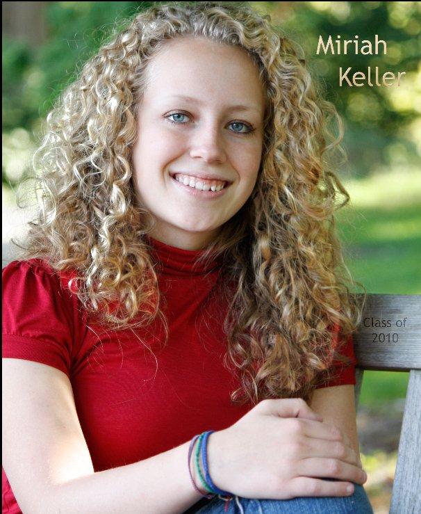 View Miriah Keller - Senior Photobook Final by Susan Keller