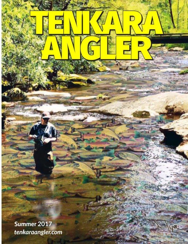 View Tenkara Angler (Standard) - Summer 2017 by Michael Agneta