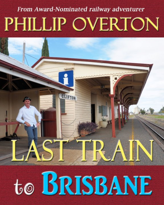 View Last Train to Brisbane by Phillip Overton