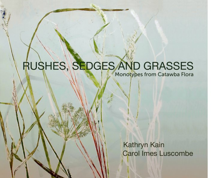 View RUSHES, SEDGES AND GRASSES by Kathryn Kain, Carol Imes Luscombe