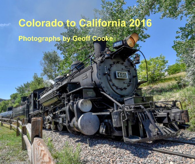 View Colorado to California 2016 by Geoff Cooke