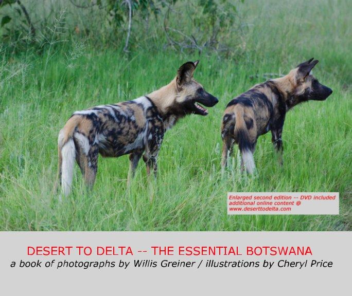 View DESERT TO DELTA -- THE ESSENTIAL BOTSWANA -- Second Edition by Willis Greiner, Cheryl Price