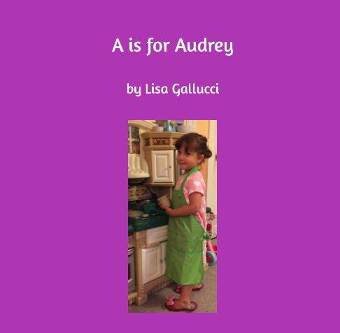 Ver A is for Audrey por Lisa Gallucci