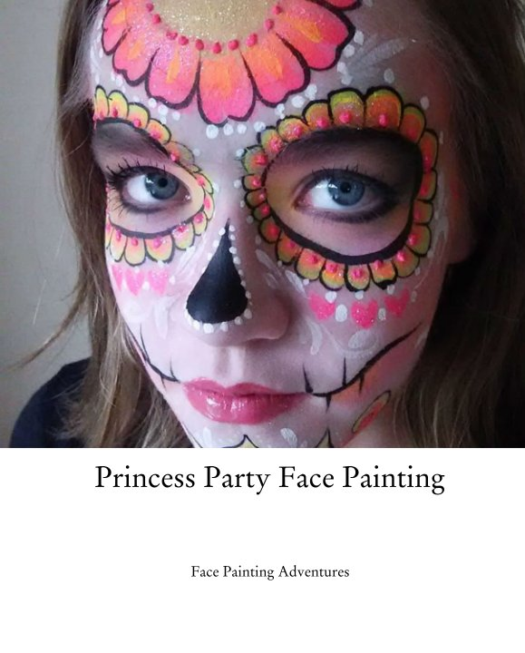 princess party face painting by face painting adventures blurb books