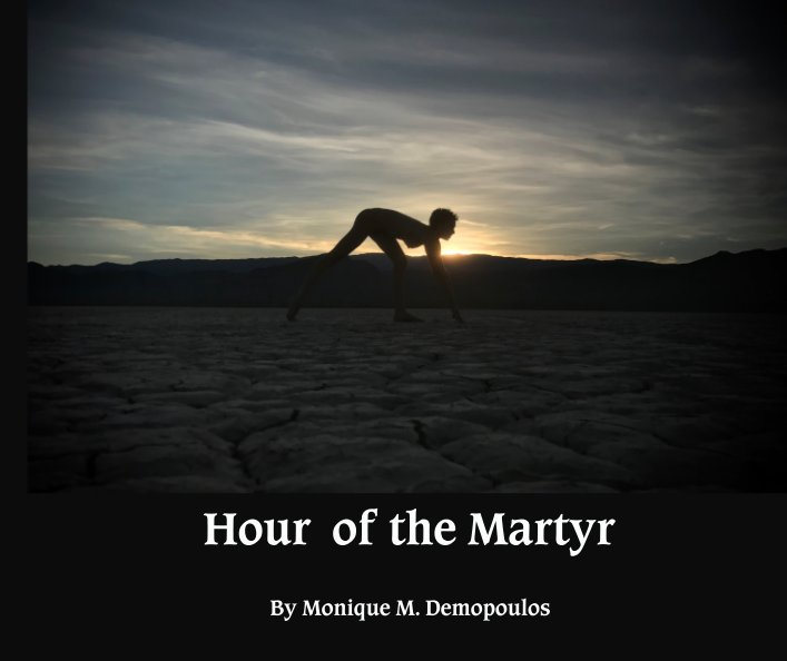 View Hour of the Martyr by Monique M. Demopoulos