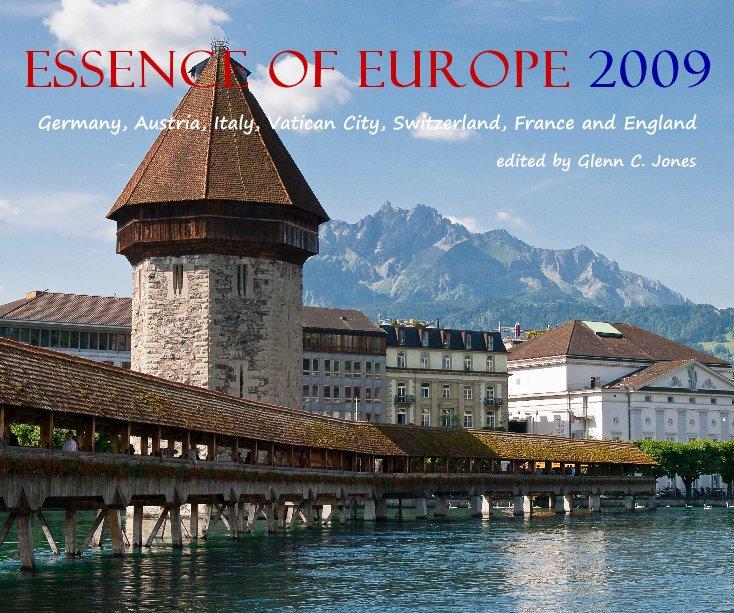 View Essence of Europe 2009 by edited by Glenn C. Jones