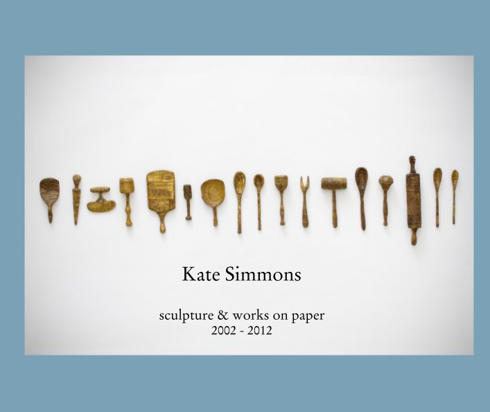 View Kate Simmons by sculpture & works on paper 2002 - 2012