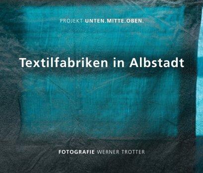 Textilfabriken in Albstadt - Bildende Kunst Fotobuch