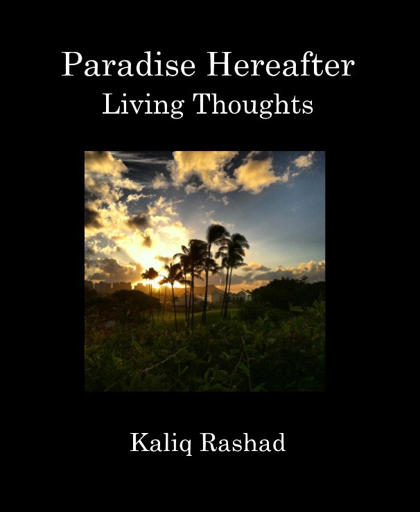 View Paradise Hereafter...(Rihvisions) by Kaliq Rashad