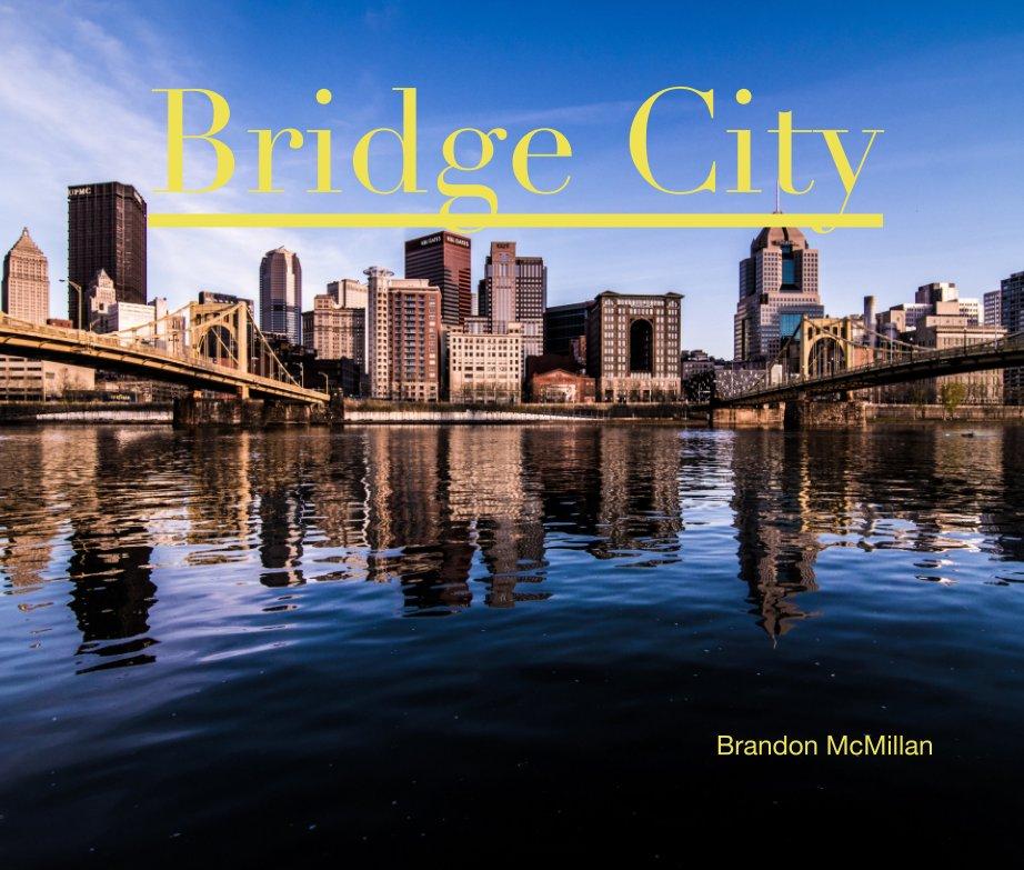 View Bridge City by Brandon McMillan