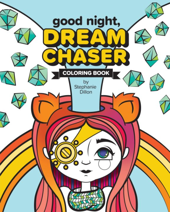View Good Night, Dream Chaser by Stephanie Dillon