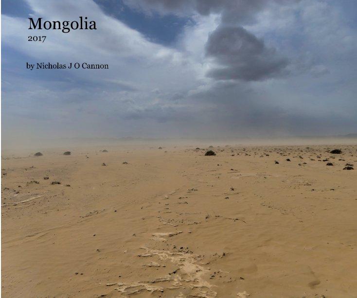 View Mongolia 2017 by Nicholas J O Cannon