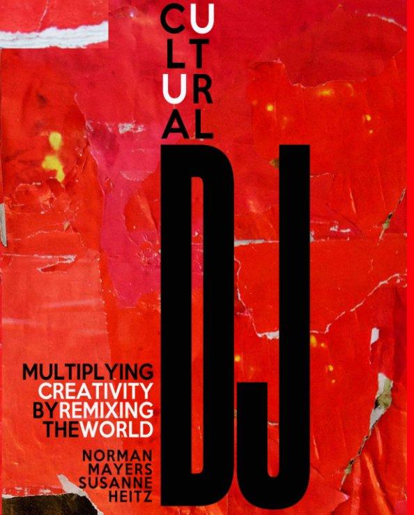 View Cultural DJ by Norman Mayers, Susanne Heitz