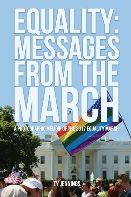 View EQUALITY: Messages from the March by Ty Jennings