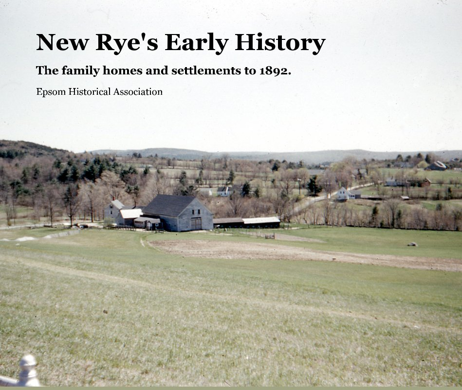 View New Rye's Early History by Epsom Historical Association