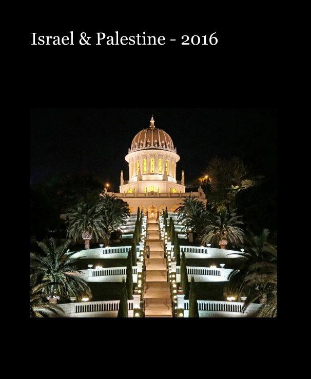 Bekijk Israel & Palestine - 2016 op Dennis G. Jarvis