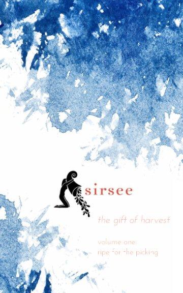 View s i r s e e | the gift of harvest by Amy Bess Cook (editor)