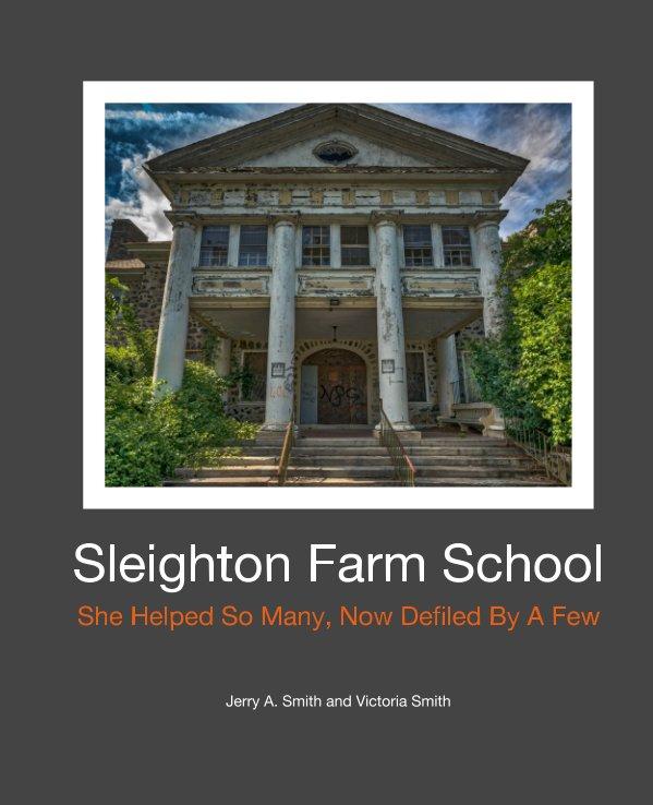 View Sleighton Farm School by Jerry A. Smith, Victoria Smith